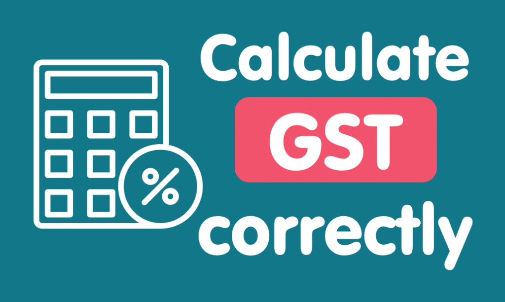 Calculate GST correctly