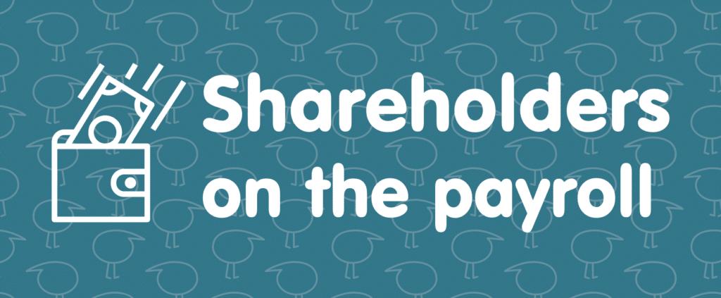 Shareholders on the payroll